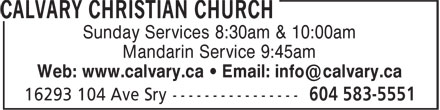 Calvary Christian Church (604-583-5551) - Display Ad - Sunday Services 8:30am & 10:00am Mandarin Service 9:45am Web: www.calvary.ca • Email: info@calvary.ca