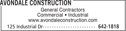 Avondale Construction (1-877-342-2399) - Display Ad - General Contractors Commercial &bull; Industrial www.avondaleconstruction.com