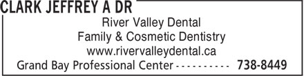 Dr. Jeff A. Clark (506-738-8449) - Annonce illustrée - River Valley Dental Family & Cosmetic Dentistry www.rivervalleydental.ca  River Valley Dental Family & Cosmetic Dentistry www.rivervalleydental.ca
