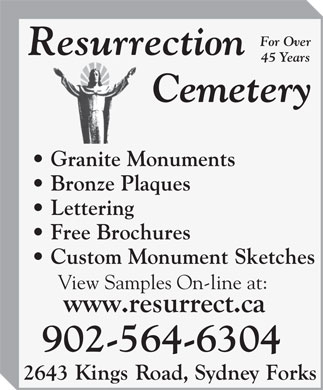 Resurrection Cemetery (902-564-6304) - Display Ad - 45 Years Granite Monuments Bronze Plaques Lettering Free Brochures Custom Monument Sketches View Samples On-line at: 902-564-6304 For Over