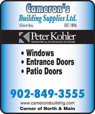 Cameron's Building Supplies Ltd (902-849-3555) - Annonce illustrée - Patio Doors 902-849-3555 www.cameronsbuilding.com Corner of North & Main Glace Bay Windows Entrance Doors