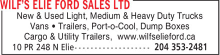 Wilf's Elie Ford Sales Ltd (1-866-217-2423) - Display Ad - New & Used Light, Medium & Heavy Duty Trucks Vans • Trailers, Port-o-Cool, Dump Boxes Cargo & Utility Trailers, www.wilfselieford.ca