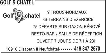 Golf 9 Chatel (418-847-2670) - Annonce illustr&eacute;e - A 9 TROUS-NORMAUX 36 TERRAINS D'EXERCICE 75 D&Eacute;PARTS SUR GAZON R&Eacute;NOV&Eacute; RESTO-BAR / SALLE DE R&Eacute;CEPTION OUVERT 7 JOURS DE 7H &Agrave; 23H