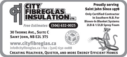 City Fibreglas Insulation Ltd (506-632-0025) - Display Ad - Only Certified Contractor In Southern N.B. For Blown-In Blanket Systems 2LB & 1/2LB Spray Foam