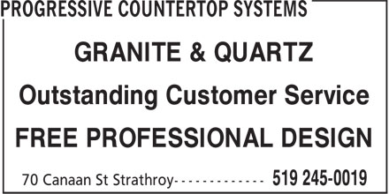 Progressive Countertop Systems (519-245-0019) - Display Ad - GRANITE & QUARTZ Outstanding Customer Service FREE PROFESSIONAL DESIGN