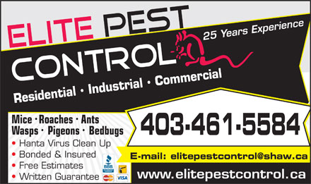 Elite Pest Control Ltd (403-461-5584) - Annonce illustrée - Residential   Industrial   Commercial Mice Roaches Ants Wasps Pigeons Bedbugs 403-461-5584 Hanta Virus Clean Up Bonded & Insured E-mail: elitepestcontrol@shaw.ca Free Estimates www.elitepestcontrol.ca Written Guarantee