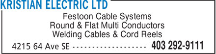Kristian Electric Ltd (403-798-9740) - Display Ad - Festoon Cable Systems Round & Flat Multi Conductors Welding Cables & Cord Reels