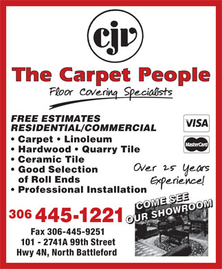 CJV The Carpet People (306-445-1221) - Annonce illustr&eacute;e - FREE ESTIMATES RESIDENTIAL/COMMERCIAL Carpet   Linoleum Hardwood   Quarry Tile Ceramic Tile Good Selection of Roll Ends Professional Installation 306 445-1221 Fax 306-445-9251 101 - 2741A 99th Street Hwy 4N, North Battleford