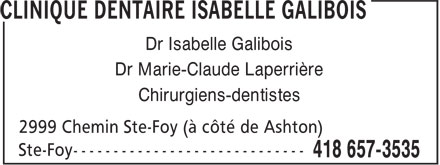 Clinique Dentaire Isabelle Galibois (418-657-3535) - Display Ad - Dr Isabelle Galibois Dr Marie-Claude Laperrière Chirurgiens-dentistes