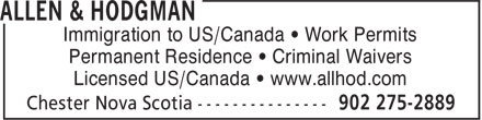 Allen & Hodgman (902-275-2889) - Annonce illustrée - Immigration to US/Canada • Work Permits Permanent Residence • Criminal Waivers Licensed US/Canada • www.allhod.com  Immigration to US/Canada • Work Permits Permanent Residence • Criminal Waivers Licensed US/Canada • www.allhod.com  Immigration to US/Canada • Work Permits Permanent Residence • Criminal Waivers Licensed US/Canada • www.allhod.com