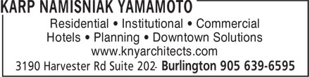 Karp Namisniak Yamamoto (905-639-6595) - Annonce illustrée - Residential • Institutional • Commercial Hotels • Planning • Downtown Solutions www.knyarchitects.com