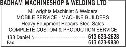 Badham Machineshop & Welding Ltd (613-623-2628) - Annonce illustrée - Millwrights Machinist & Welders MOBILE SERVICE - MACHINE BUILDERS Heavy Equipment Repairs Steel Sales COMPLETE CUSTOM & PRODUCTION SERVICE