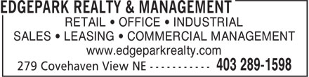 Edgepark Realty & Management (403-289-1598) - Display Ad - RETAIL • OFFICE • INDUSTRIAL SALES • LEASING • COMMERCIAL MANAGEMENT www.edgeparkrealty.com