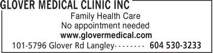 Glover Medical Clinic Inc (604-530-3233) - Display Ad - Family Health Care No appointment needed www.glovermedical.com