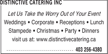 Distinctive Catering Inc (403-766-9185) - Annonce illustrée - Let Us Take the Worry Out of Your Event Weddings • Corporate • Receptions • Lunch Stampede • Christmas • Party • Dinners visit us at: www.distinctivecatering.ca