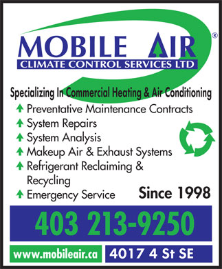 Mobile Air Climate Control Services Ltd (403-213-9142) - Display Ad - Preventative Maintenance Contracts System Repairs System Analysis Makeup Air &amp; Exhaust Systems Refrigerant Reclaiming &amp; Recycling Since 1998 Emergency Service 403 213-9250 www.mobileair.ca Preventative Maintenance Contracts System Repairs System Analysis Makeup Air &amp; Exhaust Systems Refrigerant Reclaiming &amp; Recycling Since 1998 Emergency Service 403 213-9250 www.mobileair.ca