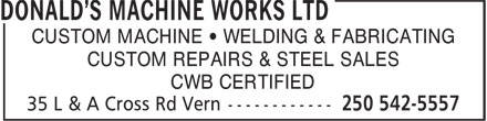 Donald's Machine Works Ltd (250-542-5557) - Annonce illustrée - CUSTOM MACHINE • WELDING & FABRICATING CUSTOM REPAIRS & STEEL SALES CWB CERTIFIED  CUSTOM MACHINE • WELDING & FABRICATING CUSTOM REPAIRS & STEEL SALES CWB CERTIFIED