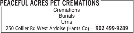 Peaceful Acres Pet Cremations (902-499-9289) - Display Ad - Burials Cremations Urns Cremations Burials Urns Cremations Burials Urns Cremations Burials Urns