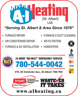 A-1 Heating St Albert Ltd (780-458-4128) - Display Ad - Serving St. Albert & Area Since 1979 FURNACE REPAIR FURNACE & DUCT CLEANING AIR CONDITIONING REPAIR AIR FILTRATION FURNACE & A/C INSTALLATION HUMIDIFIERS 24 HOUR  NO-HEAT  EMERGENCY SERVICE 780-544-0042 #70, 40 Chisholm Ave., St Albert T8N 7K6 www.a1heating.ca