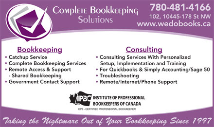 Complete Bookkeeping Solutions (780-412-1543) - Annonce illustrée - 780-481-4166 102, 10445-178 St NW G#Oo(G,Up(bPdr(bPdr(bYjs)))$u)))$u))2+!)DV:#)DV:#)D_@$)`.O&)`.O&)`7U'*&[d)*&[d www.wedobooks.ca ConsultingBookkeeping Consulting Services With Personalized  Catchup Service Complete Bookkeeping Services Setup, Implementation and Training Remote Access & Support For Quickbooks & Simply Accounting/Sage 50 - Shared Bookkeeping Troubleshooting Government Contact Support Remote/Internet/Phone Support Taking the Nightmare Out of Your Bookkeeping Since 1997