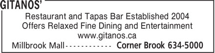 Gitanos' (1-866-253-7538) - Display Ad - Restaurant and Tapas Bar Established 2004 Offers Relaxed Fine Dining and Entertainment www.gitanos.ca  Restaurant and Tapas Bar Established 2004 Offers Relaxed Fine Dining and Entertainment www.gitanos.ca