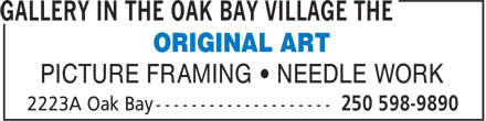 Gallery In The Oak Bay Village The (250-598-9890) - Display Ad - ORIGINAL ART PICTURE FRAMING • NEEDLE WORK