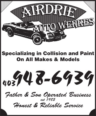 Airdrie Autowerkes (403-948-6939) - Display Ad - Specializing in Collision and Paint On All Makes & Models - 9486939 403 Father & Son Operated Business est 1985 Honest & Reliable Service
