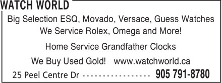 Watch World (905-791-8780) - Annonce illustrée - Big Selection ESQ, Movado, Versace, Guess Watches We Service Rolex, Omega and More! Home Service Grandfather Clocks We Buy Used Gold! www.watchworld.ca