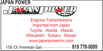 Japan Power (819-778-0009) - Annonce illustrée - Engines Transmissions Imported from Japan Toyota Honda Mazda Mitsubishi Subaru Nissan www.japanpowerinc.com