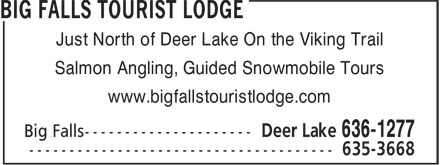 Big Falls Tourist Lodge (709-636-1277) - Annonce illustr&eacute;e - Just North of Deer Lake On the Viking Trail Salmon Angling, Guided Snowmobile Tours www.bigfallstouristlodge.com