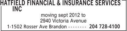 Hatfield Financial & Insurance Services Inc (204-728-4100) - Annonce illustrée - moving sept 2012 to 2940 Victoria Avenue