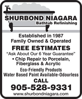 Shurbond Niagara (905-528-9331) - Annonce illustrée - Bathtub Refinishing FREE ESTIMATES Ask About Our 6 Year Guarantee Eco-Friendly Products Water Based Paint Available-Odourless CALL 905-528-9331 www.shurbondniagara.com