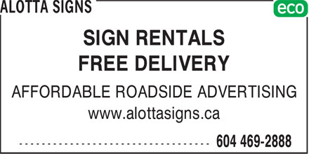 Alotta Signs (604-469-2888) - Annonce illustrée - SIGN RENTALS FREE DELIVERY AFFORDABLE ROADSIDE ADVERTISING www.alottasigns.ca