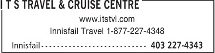ITS Travel & Cruise Centre (403-227-4343) - Annonce illustrée - www.itstvl.com Innisfail Travel 1-877-227-4348