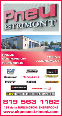 Pneu Estrimont Inc (819-300-1672) - Display Ad - PNEUS FREINS SUSPENSION ALIGNEMENT SILENCIEUX PNEUS ET ENTRETIEN AUTOMOBILE 819 563 1162 186 de la BURLINGTON, SHERBROOKE www.okpneuestrimont.com