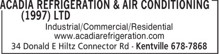 Acadia Refrigeration & Air Conditioning (1997) Ltd (902-678-7868) - Annonce illustrée - www.acadiarefrigeration.com Industrial/Commercial/Residential Industrial/Commercial/Residential www.acadiarefrigeration.com