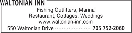 Waltonian Inn (705-752-2060) - Display Ad - Restaurant, Cottages, Weddings www.waltonian-inn.com Fishing Outfitters, Marina