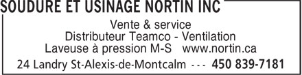 Soudure et Usinage Nortin Inc (450-839-7181) - Annonce illustrée - Vente & service Distributeur Teamco - Ventilation Laveuse à pression M-S www.nortin.ca