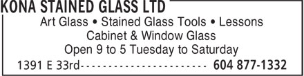 Kona Stained Glass Ltd (604-877-1332) - Annonce illustrée======= - Art Glass ¿ Stained Glass Tools ¿ Lessons - Cabinet & Window Glass - Open 9 to 5 Tuesday to Saturday