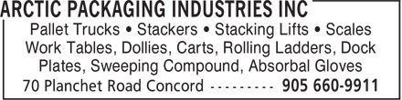 Arctic Packaging Industries Inc (905-660-9911) - Annonce illustrée - Pallet Trucks ¿ Stackers ¿ Stacking Lifts ¿ Scales Work Tables, Dollies, Carts, Rolling Ladders, Dock Plates, Sweeping Compound, Absorbal Gloves