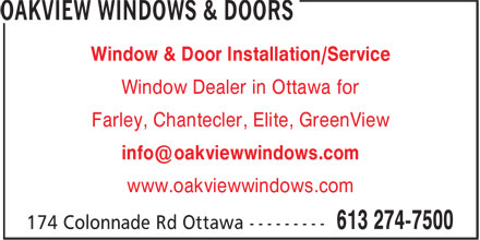 Oakview Windows & Doors (613-274-7500) - Annonce illustrée - Window & Door Installation/Service Window Dealer in Ottawa for Farley, Chantecler, Elite, GreenView info@oakviewwindows.com www.oakviewwindows.com