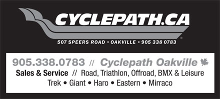 Cyclepath (905-338-0783) - Display Ad - 905.338.0783 // Cyclepath Oakville Sales & Service //  Road, Triathlon, Offroad, BMX & Leisure Trek   Giant   Haro   Eastern   Mirraco