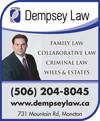 Dempsey Law (506-204-8045) - Display Ad - Family Law Collaborative Law Criminal Law Wills & ESTATES 731 Mountain Rd, Moncton Family Law Collaborative Law Criminal Law Wills & ESTATES 731 Mountain Rd, Moncton