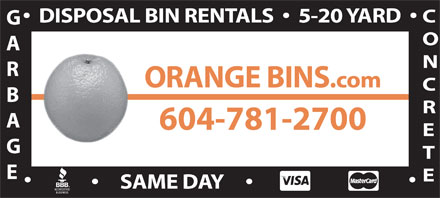Orange Bins (604-781-2700) - Annonce illustrée - DISPOSAL BIN RENTALS     5-20 YARD ORANGE BINS .com 604-781-2700 SAME DAY DISPOSAL BIN RENTALS     5-20 YARD ORANGE BINS .com 604-781-2700 SAME DAY