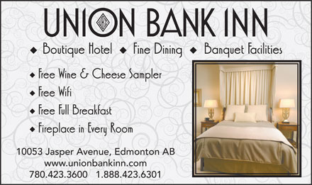 Union Bank Inn (780-423-3600) - Display Ad - www.unionbankinn.com 780.423.3600   1.888.423.6301 10053 Jasper Avenue, Edmonton AB