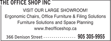 The Office Shop Inc (905-305-9955) - Annonce illustrée - Ergonomic Chairs, Office Furniture & Filing Solutions Furniture Solutions and Space Planning www.theofficeshop.ca VISIT OUR LARGE SHOWROOM!