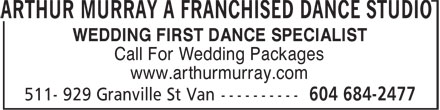 Arthur Murray - A Franchised Dance Studio (604-684-2477) - Annonce illustrée - WEDDING FIRST DANCE SPECIALIST Call For Wedding Packages www.arthurmurray.com ARTHUR MURRAY A FRANCHISED DANCE STUDIO
