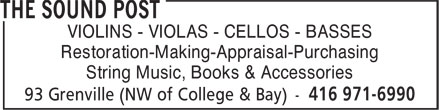 The Sound Post (416-971-6990) - Display Ad - VIOLINS - VIOLAS - CELLOS - BASSES Restoration-Making-Appraisal-Purchasing String Music, Books & Accessories VIOLINS - VIOLAS - CELLOS - BASSES Restoration-Making-Appraisal-Purchasing String Music, Books & Accessories