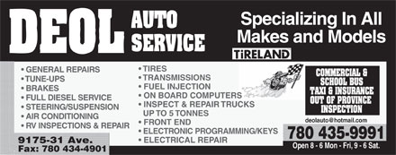 Deol Auto Services Ltd (780-412-2543) - Annonce illustrée - Specializing In All Makes and Models TIRES GENERAL REPAIRS TRANSMISSIONS TUNE-UPS FUEL INJECTION BRAKES ON BOARD COMPUTERS FULL DIESEL SERVICE INSPECT & REPAIR TRUCKS STEERING/SUSPENSION UP TO 5 TONNES AIR CONDITIONING deolauto@hotmail.com FRONT END RV INSPECTIONS & REPAIR ELECTRONIC PROGRAMMING/KEYS 780 435-9991 ELECTRICAL REPAIR 9175-31 Ave. Open 8 - 6 Mon - Fri, 9 - 6 Sat. Fax: 780 434-4901