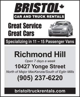 Bristol Truck Rentals (905-237-6220) - Display Ad - Great Cars Great Service Specializing in 11 - 15 Passenger Vans Great Cars bristoltruckrentals.com Specializing in 11 - 15 Passenger Vans bristoltruckrentals.com Great Service